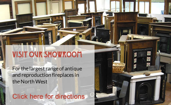 Visit our showroom for the largest range of antique and reproduction fireplaces in the North West