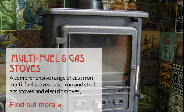 Multi Fuel & Gas Stoves. A comprehensive range of cast iron multi-fuel stoves, cast iron and steel gas stoves and electric stoves,
